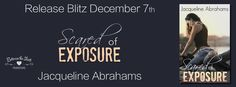 Release Blitz: SCARED OF EXPOSURE (Scared, #3) by Jacqueline Abrahams @authorjabrahams  http://twinsistersrockinreviews.blogspot.com/2015/12/release-blitz-scared-of-exposure-scared.html