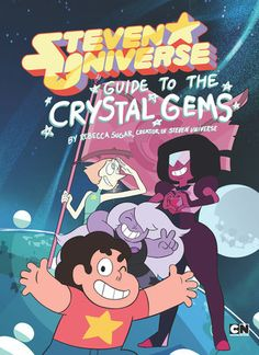 Introducing the Crystal Gems from Steven Universe! The Crystal Gems—Garnet, Amethyst, and Pearl—are three of the toughest heroes on earth. They are also mentors to Steven Universe, a gem/human...