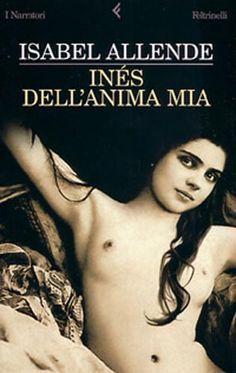 Recensione: Inés dell'anima mia - di Isabel Allende
