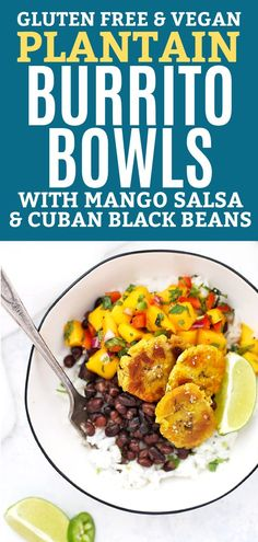 Vegan Plantain Burrito Bowl with Mango Salsa and Cuban Black Beans - - Vegan Plantain Burrito Bowls with Cilantro Lime Rice, Quick Cuban Black Beans, Fresh Mango Salsa, and Pan-Fried Plantains are the perfect meatless meal to add to your meal plan! Dinner Recipes Easy Quick, Easy Healthy Recipes, Vegetarian Recipes, Easy Meals, Cooking Recipes, Mango Recipes For Dinner, Drink Recipes, Free Recipes, Burritos