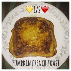 Di's Food Diary 21 Day Fix Approved Breakfast Recipe = Pumpkin French Toast