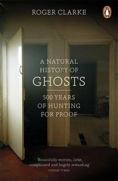 A Natural History of Ghosts: 500 Years of Hunting for Proof by Roger Clarke, http://www.amazon.co.uk/dp/0141048085/ref=cm_sw_r_pi_dp_6xCNsb12CGG1Z