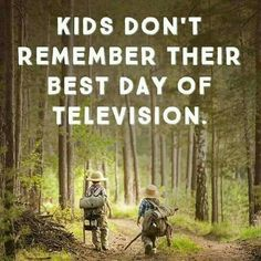 So true. Great activities for a screen-free week. Quotes For Kids, Great Quotes, Inspirational Quotes, Awesome Quotes, Family Quotes, Child Quotes, Quotes Children, Random Quotes, Motivational Quotes
