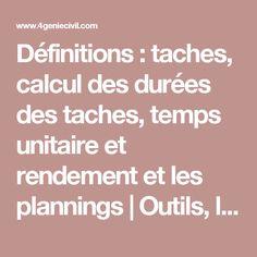 Définitions : taches, calcul des durées des taches, temps unitaire et rendement et les plannings | Outils, livres, exercices et vidéos