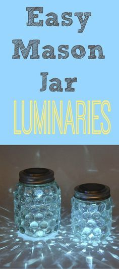 Easy to Make Solar Powered Mason Jar Luminaries