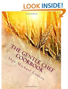 The Gentle Chef Cookbook: Vegan Cuisine for the Ethical Gourmet..amazing recipes! Several Seitan, tofu and tempeh recipes along with some non dairy
