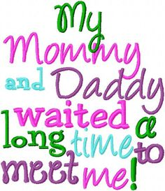 My Mommy and Daddy waited a long time to meet by DazzlinStitches, $1.99
