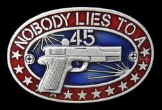 Boucle De Ceintures Nobody Lies To A .45 Gun Revolver Western Belt Buckle
