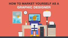 How to Market Yourself as a Graphic Designer - Learn how to market yourself as a creative and get more clients