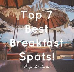 Mornin' Playa lovers! Looking for a great place to jump start your day in paradise with a cup of jo and some delicious breaky?   Here's my list of the top 7 breakfast spots around Playa from yummy breakfasts with a view, traditional Mexican dishes to those must-try fresh juices: