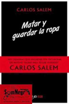 http://somnegra.com/novela-negra/1944-matar-y-guardar-la-ropa-carlos-salem.html