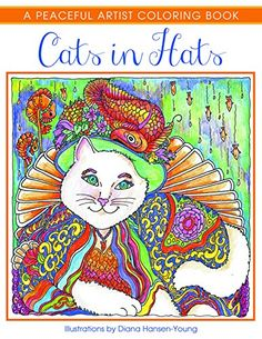 Cats In Hats A Peaceful Artist Coloring Book By Diana Hansen Young