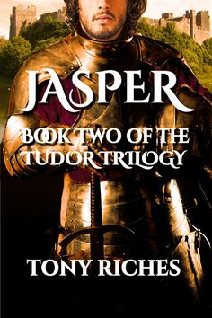 #historicalfiction #books #kindle Jasper - The Tudors trilogy #2 by Tony Riches. Jasper Tudor's true story is based on the events leading up to an astounding victory at the Battle of Bosworth, where Henry VII became King of England.
