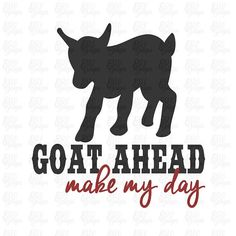 Goat Ahead Make My Day Miniature Goat SVG File or DXF File Clint Eastwood Goat :)