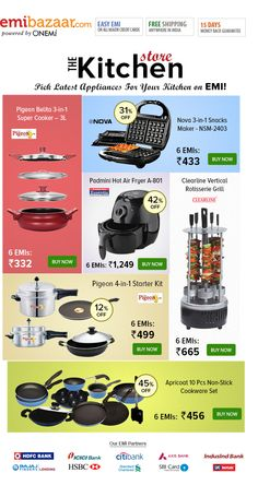 The Kitchen Store! Great Discounts Up to 45% + Easy 6 Months EMIs on a Fabulous Range of Kitchen Products! Emibazaar.com