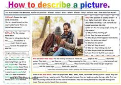 A photo with exercises to describe it - choose the correct option, fill the blanks, answer the questions. Set to landscape. If you haven't yet taught modals (might etc..), get the students to make inferences using 'maybe'.  - ESL worksheets