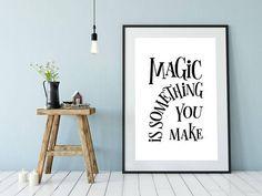 Magic Is Something You Make Printable Poster Typography