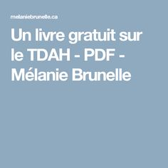 Un livre gratuit sur le TDAH - PDF - Mélanie Brunelle