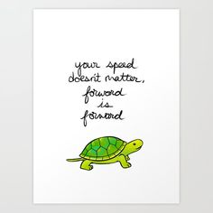"""""""forward Is Forward"""" Turtle Art Print by The Latest Kate - X-Small Turtle Quotes, Turtle Pond, Turtle Life, Diy Frame, Folded Cards, Funny Quotes, Inspirational Quotes, Wisdom, Positivity"""