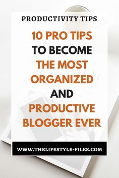 How to organize your blogging life