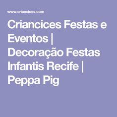 Criancices Festas e Eventos   Decoração Festas Infantis Recife   Peppa Pig