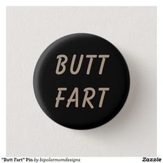 """Butt Fart"" Pin"