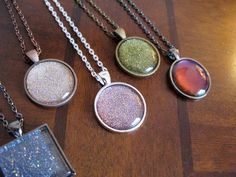 Nail polish necklaces! Get old necklace pendants, paint the inside with a clear coat nail polish, then when it dries paint with a colorful nail polish.