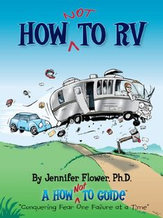 How NOT to RV; The Rvers Guide to RVing in the Absurd (The How NOT To Guides) $3.87