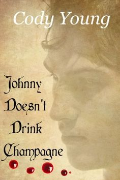 Johnny Doesnt Drink Champagne (Vampires of the Tower) by Cody Young, http://www.amazon.com/dp/B0061YB77E/ref=cm_sw_r_pi_dp_g1gHrb0QAC3XC