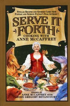 Publication: Serve It Forth: Cooking with Anne McCaffrey Catalina Chicken, Dragonriders Of Pern, Polish Pierogi, Lemon Thyme Chicken, Dinosaurs Series, Larry Niven, Anne Mccaffrey, Chili Relleno, Reading Wall