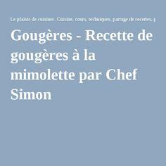 Gougères - Recette de gougères à la mimolette par Chef Simon