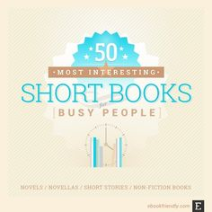 This list of 50 best short books includes: - non-fiction - short stories and short story collections, - novels and novellas.