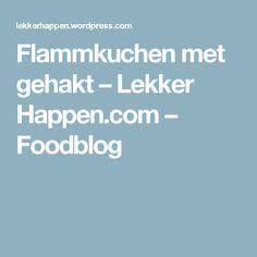 Flammkuchen met gehakt – Lekker Happen.com – Foodblog