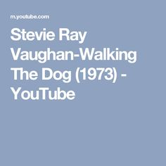 Stevie Ray Vaughan-Walking The Dog (1973) - YouTube