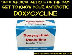 SHTF Medical Article of the Day: Get to know your Antibiotic (Doxycycline)