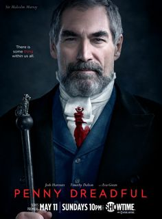 #PennyDreadful #TV #Series #Premiere: Sunday, May 11, 2014 at 10pm EST on #Showtime #TimothyDalton as Sir #MalcolmMurray #Character #Poster