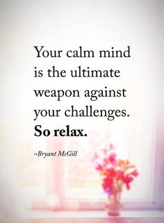 Inspirational Quotes So Relax Your Mind #lifelessons #lifequotes