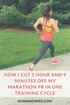 How I Cut 1 Hour and 9 Minutes Off my Marathon PR in One Training Cycle   @Sara   Runner, Wife, Mom-to-Be