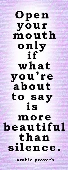 Don't have anything nice to say, don't say anything at all.