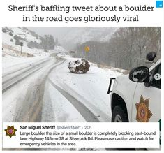 If you're driving in San Miguel County in Colorado, be on the look out for boulders — large boulders, small boulders, medium sized boulders and large boulders that look like small boulders, etc. The San Miguel County Sheriff's tweet about a boulder's size was confusing enough to go viral with other users joining in on it. Swipe through to see all of the jokes that ensued. Emergency Vehicles, My Rock, Daily Memes, Sheriff, Public Relations, Offensive Memes, Funny Moments, Bouldering, Funny Photos