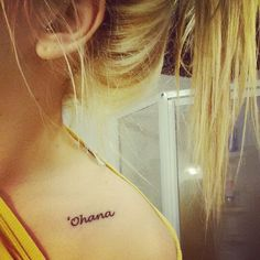 Collarbone tattoo. 'Ohana means family, and family means no one get left behind♡