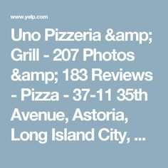 Uno Pizzeria & Grill - 207 Photos & 183 Reviews - Pizza - 37-11 35th Avenue, Astoria, Long Island City, NY - Restaurant Reviews - Phone Number - Menu - Yelp