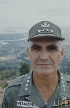 Images From Vietnam, General Westmorland came to epitomize all that was wrong and right about the Vietnam War!