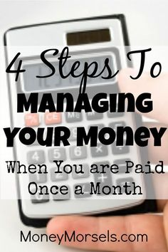 When you are only paid one a month, it can be hard to manage your money. Here are 4 ways to make it easier.