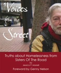 Voices from the Street: Truths about Homelessness from Sisters of the Road: Jessica P. Morrell: 9780976926160: Amazon.com: Books