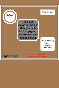 you could leverage PaperCut software to save on your printing costs, e. convert large colour copies to mono or large print volumes to duplex automatically? Office Printers, Color Copies, Large Prints, Paper Cutting, Software, Colour, Business, Color