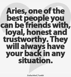 Aries we always got your back baby!  Tough as nails we are. Even when you think we are not.