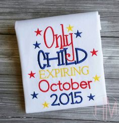 Only Child Expiring Embroidered Shirt by HMembroideryCo on Etsy