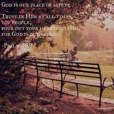 He is our place of safety...