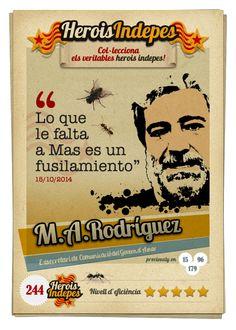 """#HeroisIndepes 244. Miguel Ángel Rodríguez: """"Lo que le falta a Mas es un fusilamiento."""""""